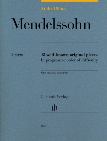 At The Piano - Mendelssohn 13 Original Pieces In Progressive Order Of Difficulty (Henle)