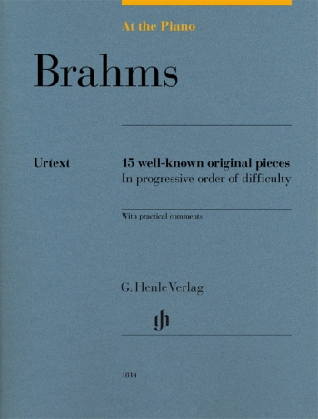 At The Piano - Brahms 15 Original Pieces In Progressive Order Of Difficulty (Henle)