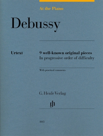 At The Piano - Debussy 9 Original Pieces In Progressive Order Of Difficulty (Henle)