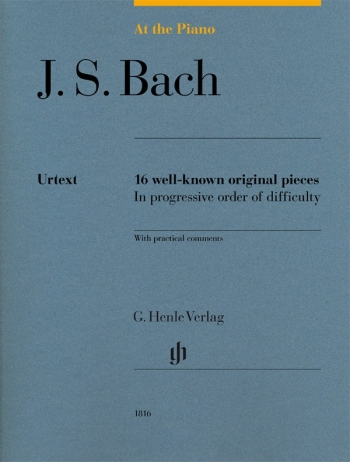At The Piano - Bach 16 Original Pieces In Progressive Order Of Difficulty (Henle)