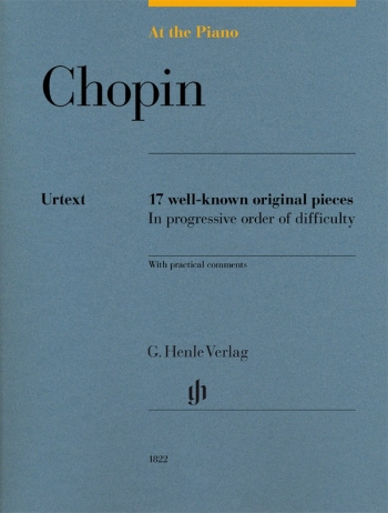 At The Piano - Chopin 17 Original Pieces In Progressive Order Of Difficulty (Henle)