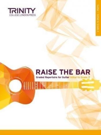 Raise The Bar Guitar Book 1 (Initial-Gr 2) (Trinity)