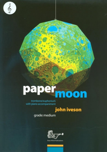 Lets Face Paper Moon: Treble Clef: Trombone/Euph & Piano (Iveson)