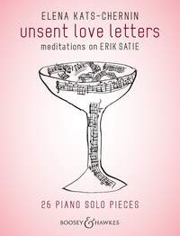Unsent Love Letters Meditations On Erik Satie: Piano Solo