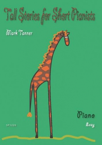 Tall Stories For Short Pianists: Piano Easy (Tanner)