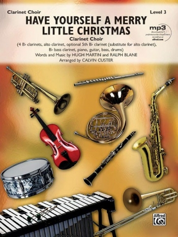 Have Yourself A Merry Little Christmas Clarinet Choir  Arr. Calvin Custer