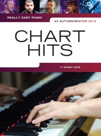 Really Easy Piano: Chart Hits Vol. 3 (Autumn/Winter 2016)