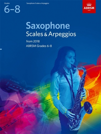 ABRSM Saxophone Scales & Arpeggios Grades 6–8 From 2018