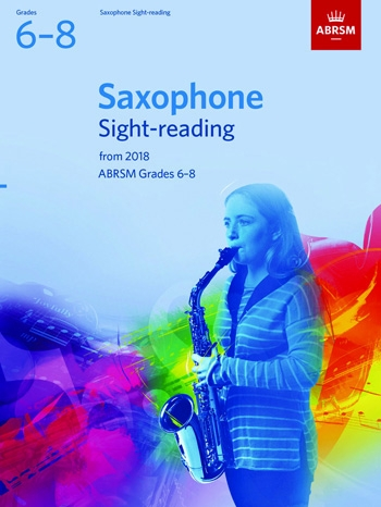 ABRSM Saxophone Sight-Reading Tests Grades 6–8 From 2018