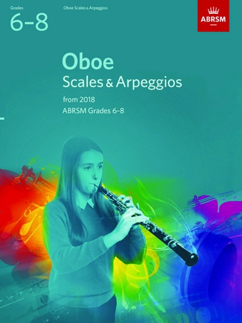 ABRSM Oboe Scales & Arpeggios Grades 6-8 From 2018