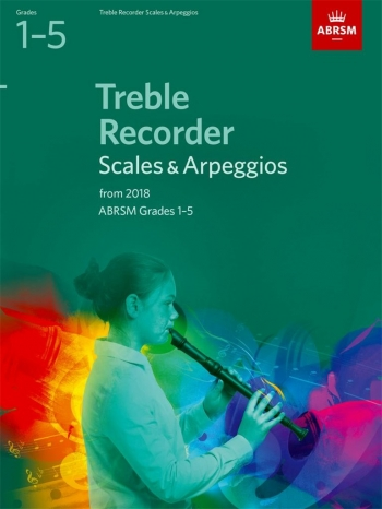 ABRSM Treble Recorder Scales & Arpeggios Grades 1–5 From 2018