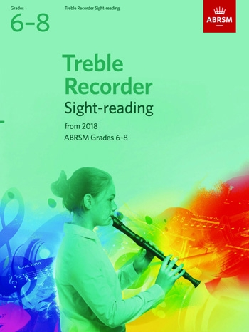 ABRSM  Treble Recorder Sight-Reading Tests Grades 6-8 From 2018