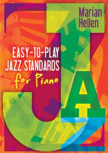 Easy-to-play Jazz Standards For Piano (Marian Hellen)