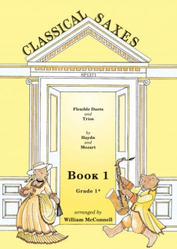 Classical Saxes: Book 1: Flexible Duets & Trios: Haydn & Mozart: Saxophone Ensemble