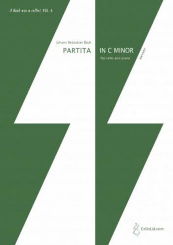 Partita In C Minor BWV997: Cello & Piano: If Bach Was A Cellist Vol. 6