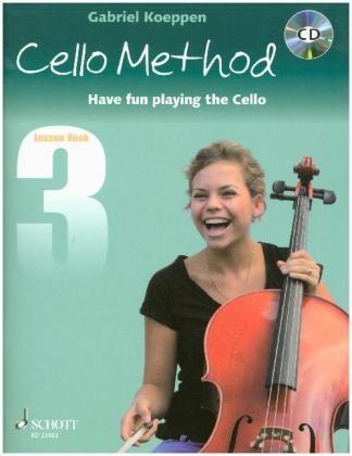 Cello Method: Lesson Book 3: Have Fun Playing The Cello (Koeppen)