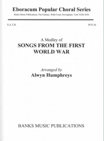 Songs From The First World War (Medley) SATB Arr Alwyn Humphreys