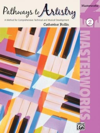 Pathways To Artistry: Masterworks, Book 2 (Rolin)