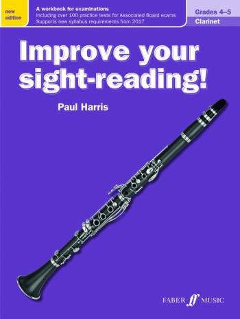 Improve Your Sight-Reading Grade 4-5: Clarinet New Edition 2017 (harris)