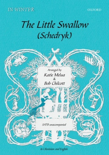 The Little Swallow/Schedryk: SATB  Arranged By Katie Melua And Bob Chilcott