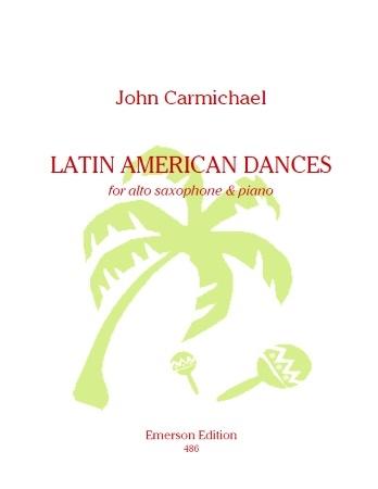 Carmichael Latin American Dances: Alto Sax & Piano