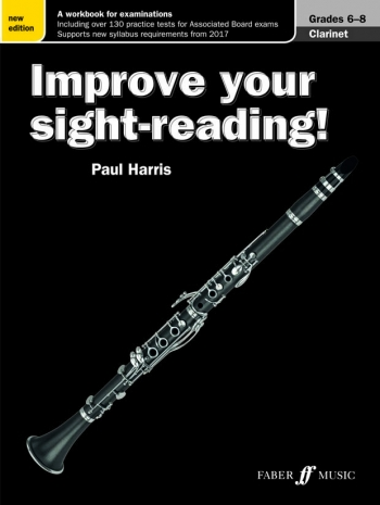 Improve Your Sight-Reading Grade 6-8: Clarinet (harris) New Edition