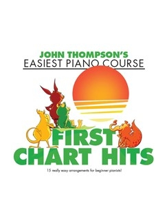 John Thompson's Easiest Piano Course: First Chart Hits