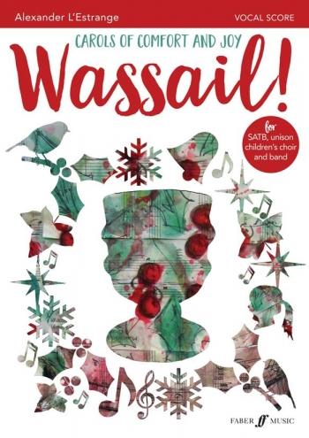 Wassail! Carols Of Comfort And Joy: Vocal Score (Alexander L'Estrange)