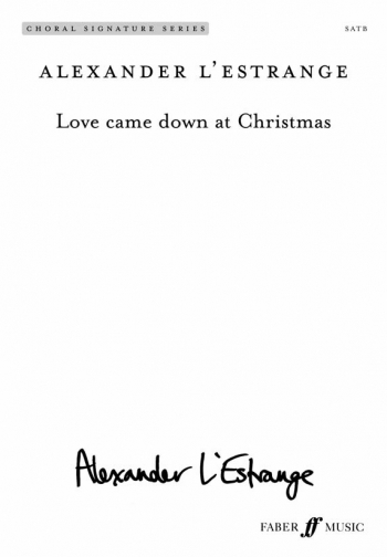 L'Estrange: Love Came Down At Christmas: SATB
