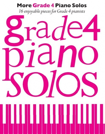 More Grade 4 Piano Solos: 16 Enjoyable Pieces