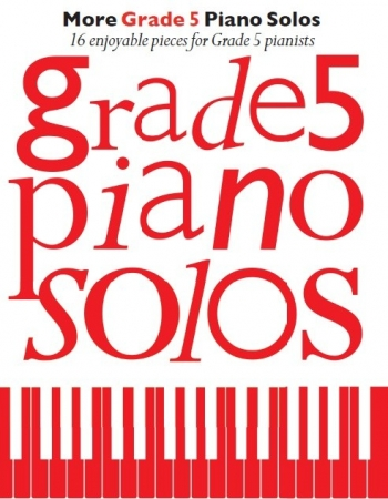More Grade 5 Piano Solos: 16 Enjoyable Pieces