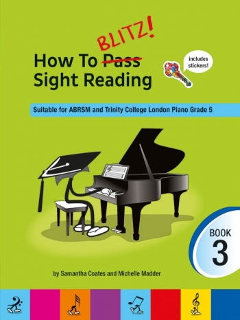 How To Blitz! Sight-Reading: Book 3: Suitable For ABRSM & Trinity Grade 5