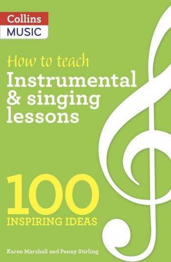 How To Teach: Instrumental & Singing Teaching: 100 Inspiring Ideas