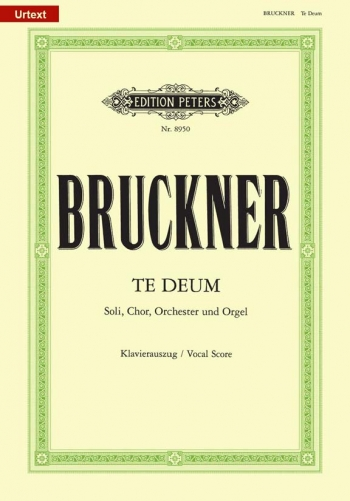 Te Deum: Wab45: Satb: Vocal Score (Peters)