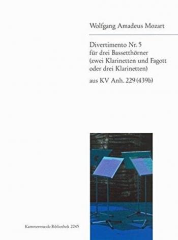 Divertimento No.5 K229: Clarinet Or Bassethorn Trio