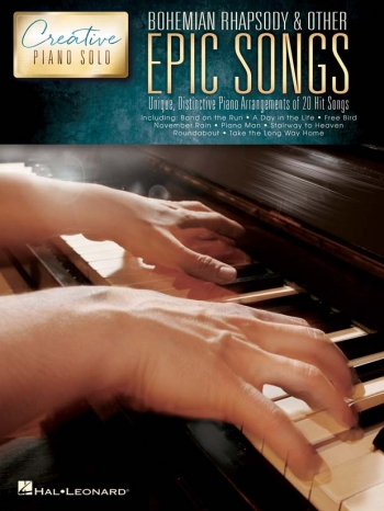 Creative Piano Solo: Bohemian Rhapsody & Other Epic Songs: Piano Solo