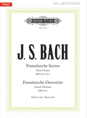 French Suites (6) Bwv812-Bwv817& French Overture BWV831: Piano  (Peters)