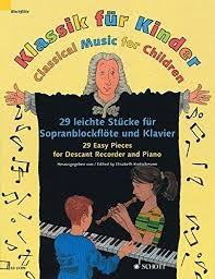 Classical Music For Children: 29 Easy Pieces: Descant Recorder And Piano