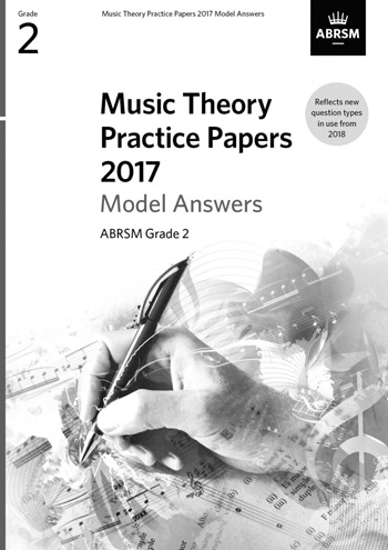 ABRSM  Music Theory Practice Papers 2017 Model Answers Grade 2