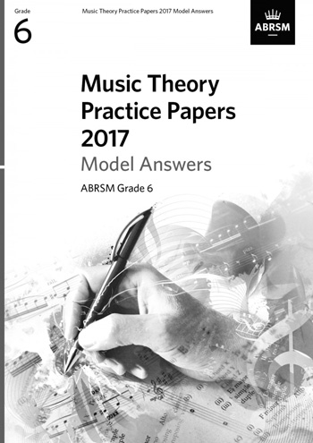 ABRSM Music Theory Practice Papers 2017 Model Answers Grade 6