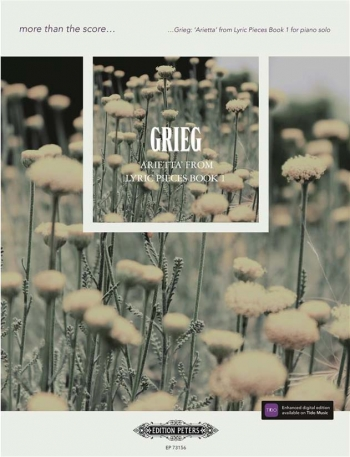 More Than The Score... Grieg: Arietta From Lyric Pieces Book 1 Solo Piano (Peters)