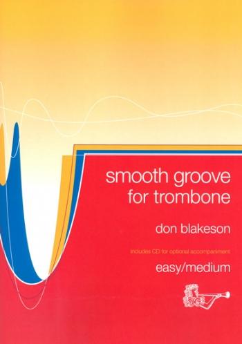 Smooth Groove: Trombone Bass Clef: Book & CD  (Blakeson)