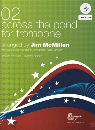 Across The Pond For Trombone 02 Bass Clef: Trombone & Piano Book & CD (McMillen) (Brasswin