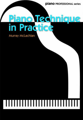 Piano Technique In Practice (Murray McLachlan