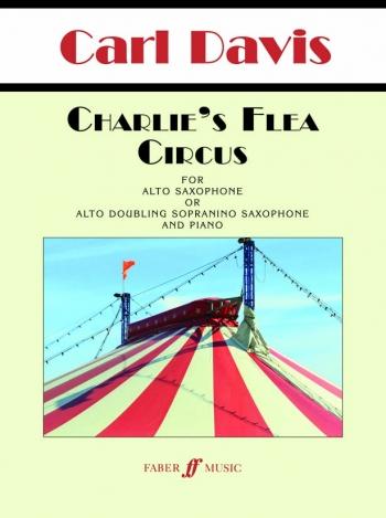 Charlie's Flea Circus For Alto Saxophone Or Soprano Saxophone & Piano
