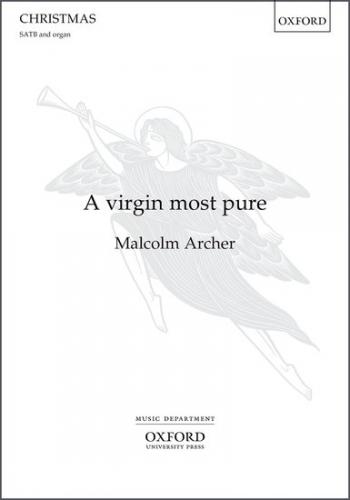 A Virgin Most Pure: Vocal Score: SATB & Organ (OUP)