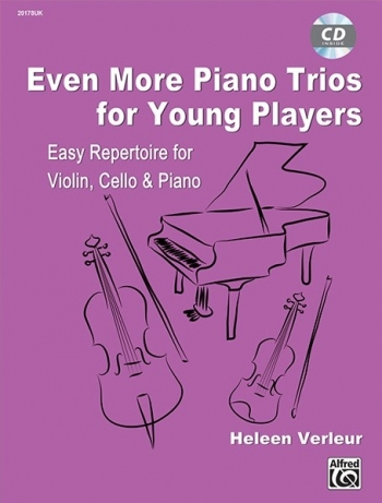 Even More Piano Trios: Easy Reperotire For Violin Cello & Piano: Book & CD (Heleen Verleur