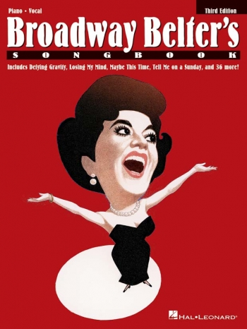 Broadway Belter's Songbook - Third Edition; Piano Vocal