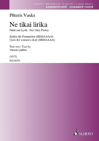 Ne Tikai Lirika (Not Only Poetry): Cycle For Female Choir: Vocal SSSSAAAA)