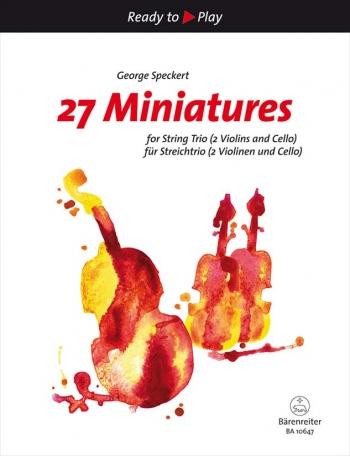 27 Miniatures For String Trio (two Violins And Cello Or Violin, Viola, Cello)
